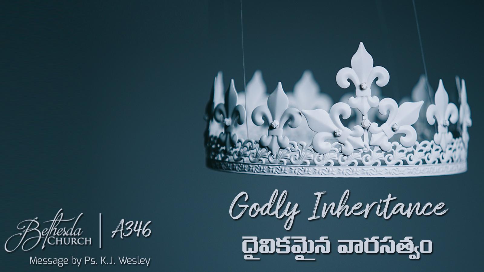 Godly Inheritance (A346)